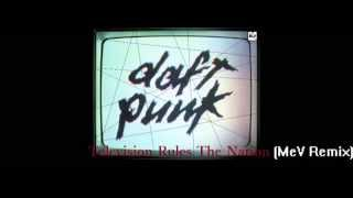 Daft Punk - Television Rules The Nation (MeV Remix) [AUDIO]