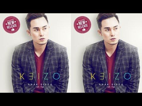 Keizo - Anak Siapa (Official Radio Release)