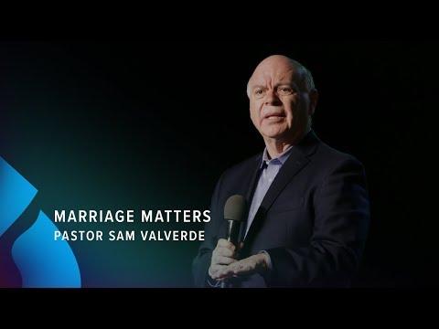Marriage Matters - Pastor Sam Valverde