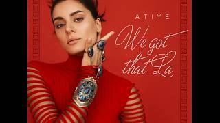 Atiye - We Got That La