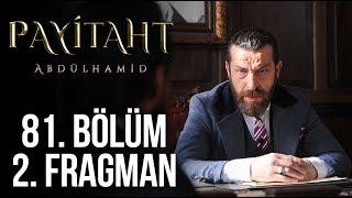 Payitaht Abdülhamid 81. Bölüm 2. Tanıtım!
