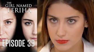 The Girl Named Feriha - 39 Episode