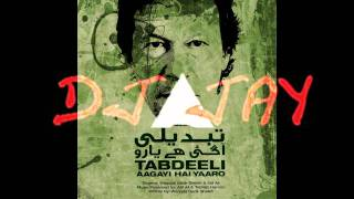 Imran Khan Tabdeeli Aagayi Hai Yaaro - DJ Jay Midnight Mix HD