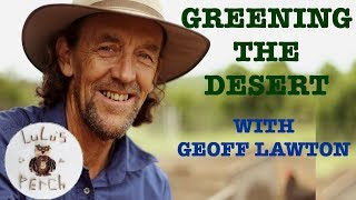 How to Green The Desert With Geoff Lawton
