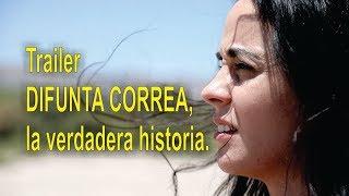 TRAILER DIFUNTA CORREA La verdadera Historia Film de Pepe de la Colina