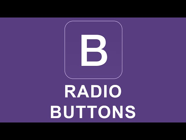Bootstrap 4 Tutorial 15 - Radio Buttons