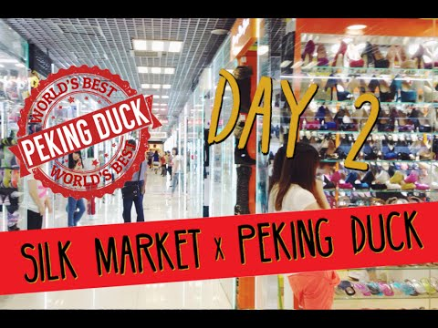 Beijing 2016 Vlog | Day 2 | Silk Market & Peking Duck | 10 Bargaining Tips!