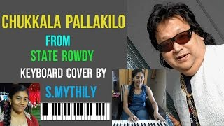chukkala pallakilo from state rowdy on keyboard by s.mythily