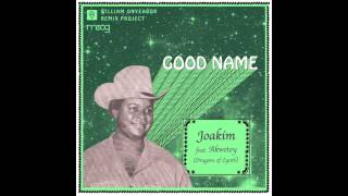 "William Onyeabor ""Good Name"" By Joakim Feat. Akwetey (Dragons of Zynth)"