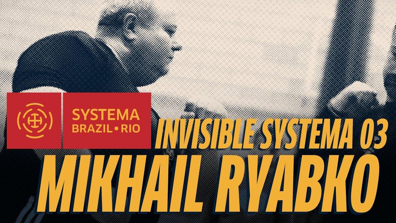 INVISIBLE SYSTEMA - 03 Mikhail Ryabko