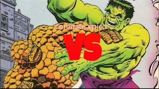 Combate Épico hulk vs coisa