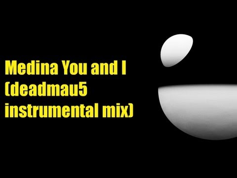 Medina You and I (deadmau5 instrumental mix) HD