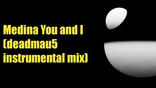 Medina You and I (deadmau5 instrumental mix) HD