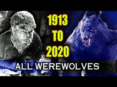 Every Werewolf from Every Movie Ever (1913 - 2020)