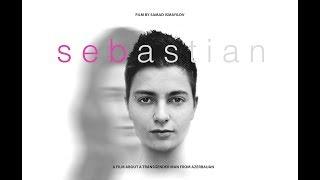 """""""Sebastian"""" Film (Azərbaycanlı Transgender Haqqında)"""