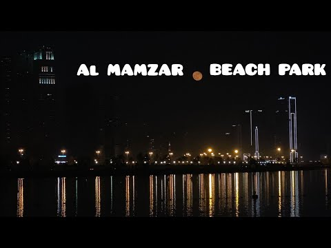 Al Mamzar Beach Park Dubai ( Night Beauty )
