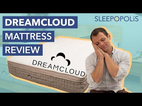 DreamCloud Mattress Review 2019 Update - Is it Better than Purple and Saatva?