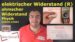 elektrischer Widerstand - ohmscher Widerstand (R)   Physik - einfach erklärt   Lehrerschmidt