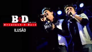 Bruninho & Davi - Ilusão (Ao Vivo) - Áudio Oficial