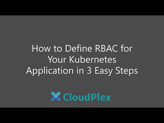 How to define RBAC for your Kubernetes application in 3 easy steps