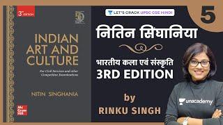Indian Art \u0026 Culture   Lecture 5   Nitin Singhania   UPSC CSE/IAS 2021/22   Rinku Singh