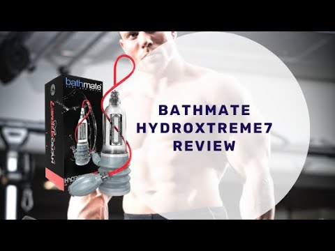 Bathmate Hydroxtreme7 Review - Increase the Penis Size 5 to 7 Inches