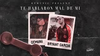 Gemiinii X Bryant Garcia - Te Hablaron Mal De Mi (RPMusic)