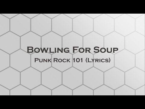 Bowling For Soup - Punk Rock 101 (Lyrics)