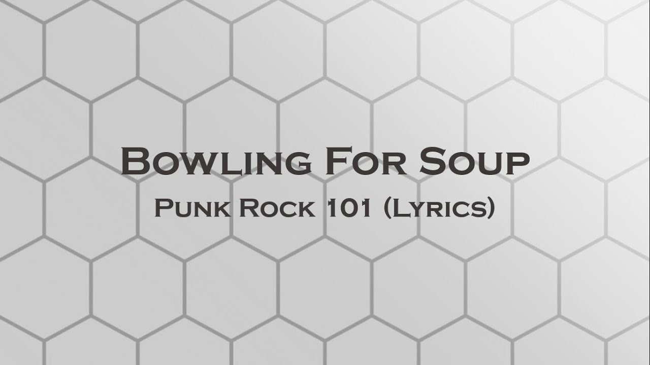 Bowling For Soup - Punk Rock 101 (Lyrics) - YouTube