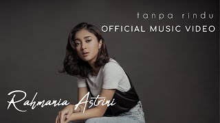 Download Rahmania Astrini - Tanpa Rindu (Official Music Video)