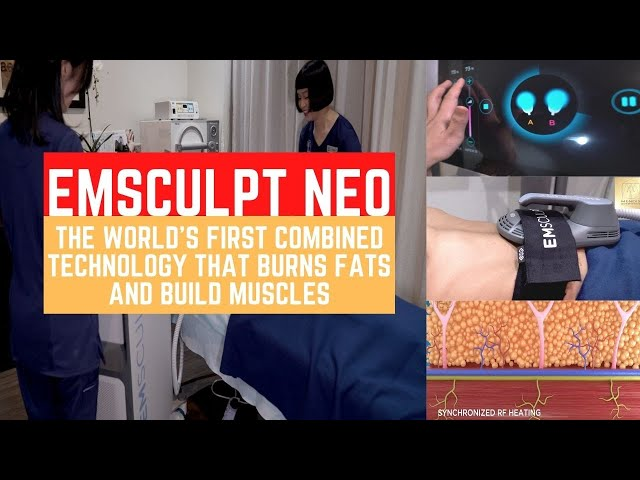 EMSCULPT NEO - The World's First Combined Technology that Burns Fats and Build Muscles