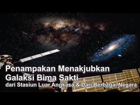 Menakjubkan Galaksi Bima Sakti dari Stasiun Luar Angkasa dan dari Berbagai Negara