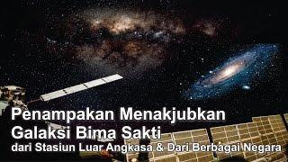 Video Menakjubkan Galaksi Bima Sakti dari Stasiun Luar Angkasa dan dari Berbagai Negara download MP3, 3GP, MP4, WEBM, AVI, FLV Maret 2018