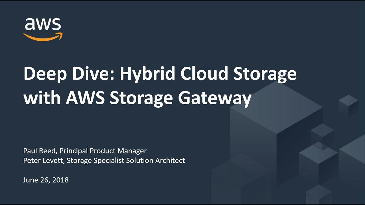 Deep Dive: Hybrid Cloud Storage with AWS Storage Gateway - AWS Online Tech  Talks