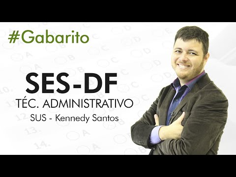Gabarito Extraoficial | SES-DF - SUS - Técnico Administrativo  | Kennedy Santos