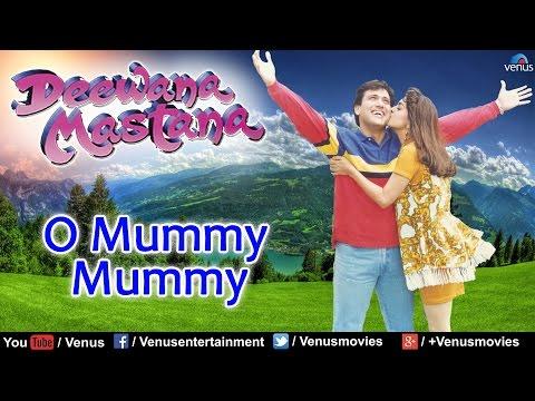 O Mummy Mummy Full Video Song : Deewana Mastana | Govinda, Anil Kapoor, Juhi Chawla |