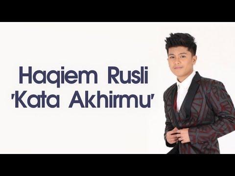 Haqiem Rusli - Kata Akhirmu (Lirik)