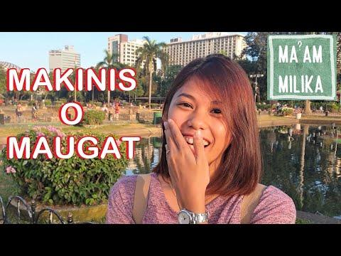 MAKINIS O MAUGAT?  (Naughty Question No. 1)