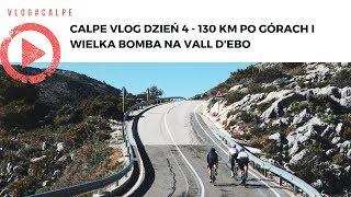"""Calpe VLOG dzień 4- 130 km po górach i Wielka Bomba na Vall d""""ebo"""