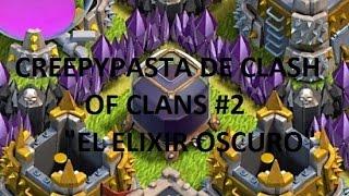 """CreepypastA De Clash Of Clans #2 """"El Elixir Oscuro"""""""