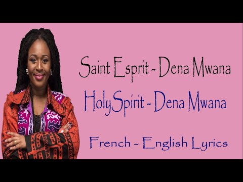 Saint Esprit - Holy Spirit | Dena Mwana | English - French Lyrics | Pursue Lyrics