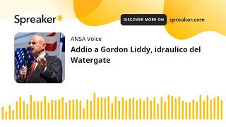 Addio a Gordon Liddy, idraulico del Watergate