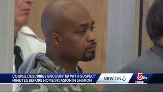 Couple describes encounter with suspect moments before home invasion