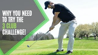 Improve Your Golf Game Take the 3 Club Challenge