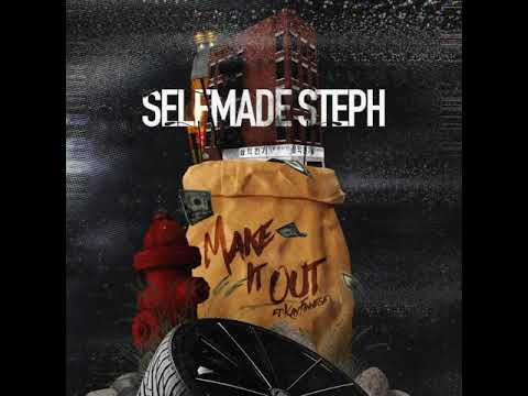 SelfMade Steph - Make It Out ft. Kayy Finesse