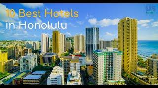 10 Best Hotels in Honolulu Oahu