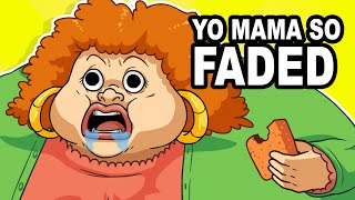 Yo Mama so Faded! NOT FOR KIDS
