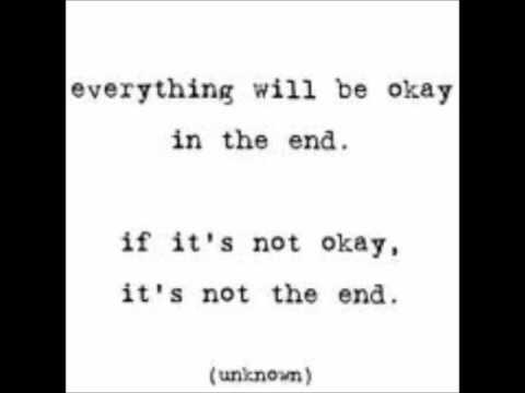 Everything Will Be Okay In The End Youtube