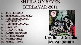 SHEILA ON 7 FULL ALBUM BERLAYAR 2011