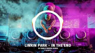 Linkin Park - In The End Dj Dark &amp Nesco Remix Bass boosted hits populer 2019